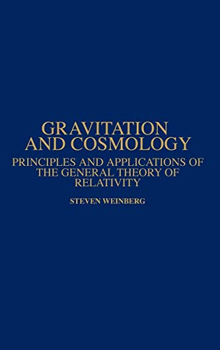 Gravitation and Cosmology: Principles and Applications of the General Theory of Relativity 9780471925675