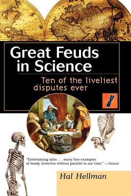 Great Feuds in Science: Ten of the Liveliest Disputes Ever 9780471350668