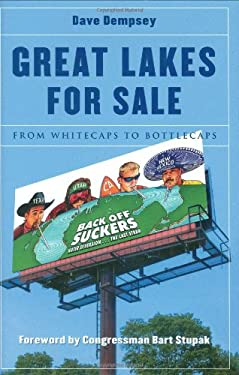 Great Lakes for Sale: From Whitecaps to Bottlecaps 9780472116492