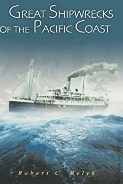 Great Shipwrecks of the Pacific Coast 9780471384205