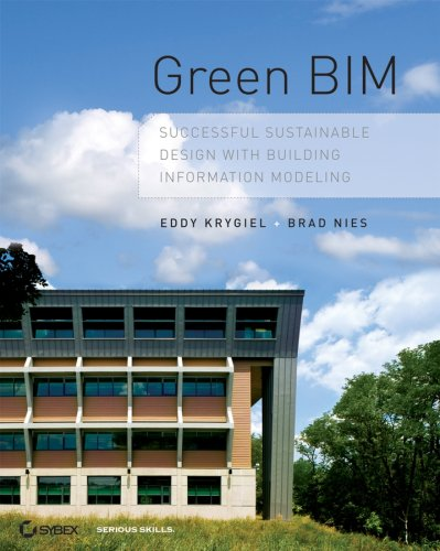 Green Bim: Successful Sustainable Design with Building Information Modeling 9780470239605