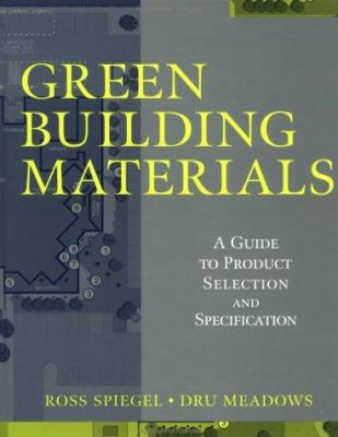 Green Building Materials: A Guide to Product Selection and Specification 9780471291336
