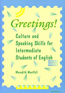 Greetings!: Culture and Speaking Skills for Intermediate Students of English 9780472085071