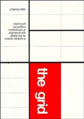 Grid: A Modular System for the Design and Production of Newpapers, Magazines, and Books 9780471289234