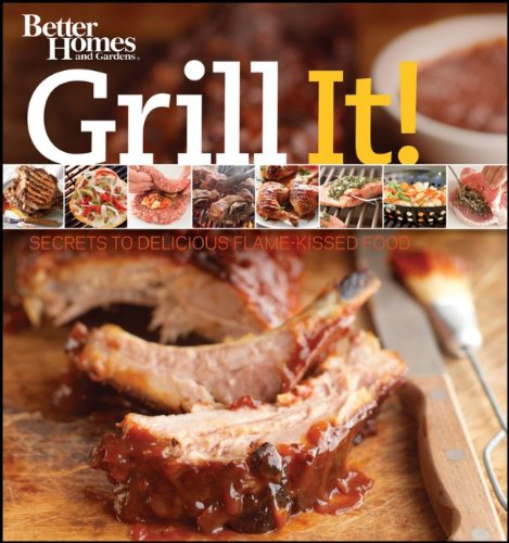 Grill It!: Secrets to Delicious Flame-Kissed Food 9780470932773
