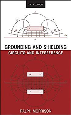 Grounding and Shielding: Circuits and Interference 9780470097724
