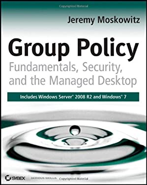 Group Policy: Fundamentals, Security, and the Managed Desktop 9780470581858