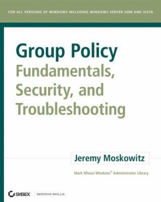 Group Policy Fundamentals, Security, and Troubleshooting 9780470275894