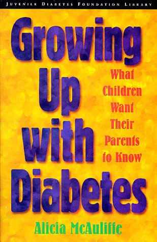 Growing Up with Diabetes: What Children Want Their Parents to Know 9780471347316