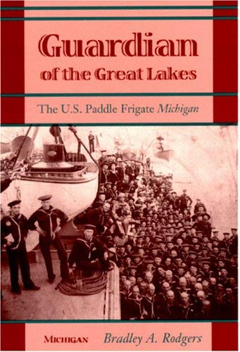 Guardian of the Great Lakes: The U.S. Paddle Frigate Michigan 9780472066070