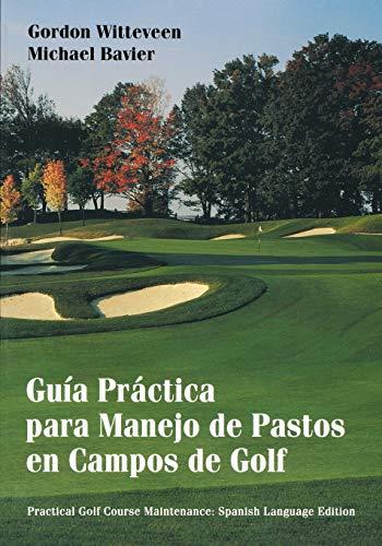 Guia Practica Para Manejo de Pastos en Campos de Golf = Practical Golf Course Maintenance