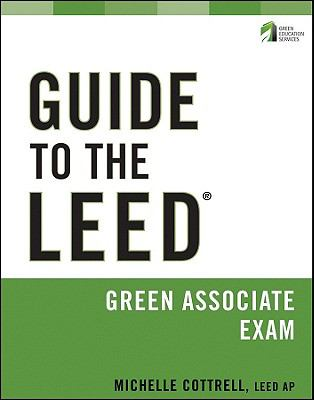 Guide to the LEED Green Associate Exam 9780470608296