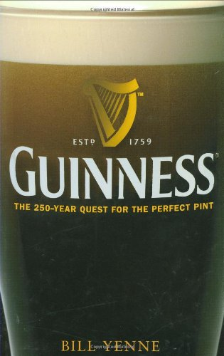 Guinness: The 250-Year Quest for the Perfect Pint 9780470120521