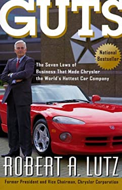 Guts: The Seven Laws of Business That Made Chrysler the World's Hottest Car Company 9780471357650