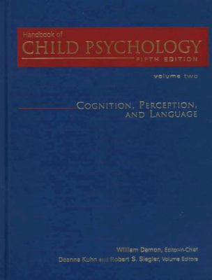 Handbook of Child Psychology, Cognition, Perception, and Language 9780471057307