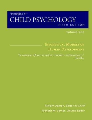 Handbook of Child Psychology, Theoretical Models of Human Development 9780471349792