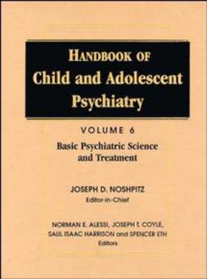 Handbook of Child and Adolescent Psychiatry, Basic Psychiatric Science and Treatment 9780471193319