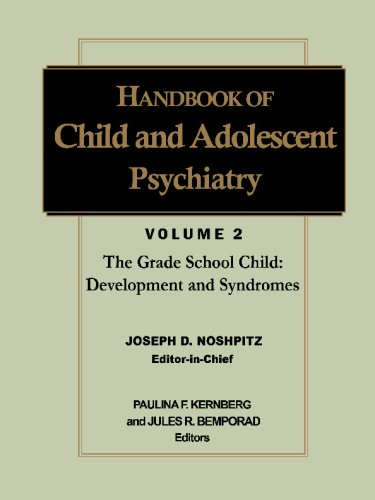 Handbook of Child and Adolescent Psychiatry, the Grade-School Child: Development and Syndromes 9780471550754