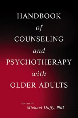 Handbook of Counseling and Psychotherapy with Older Adults 9780471254614