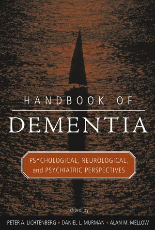 Handbook of Dementia: Psychological, Neurological, and Psychiatric Perspectives 9780471419822