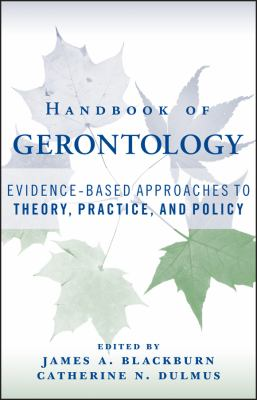 Handbook of Gerontology: Evidence-Based Approaches to Theory, Practice, and Policy 9780471771708
