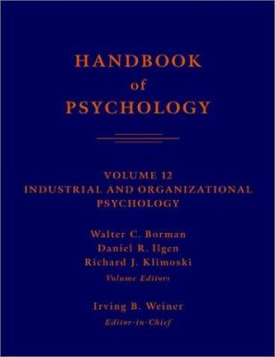 Handbook of Psychology, Volume 12: Industrial and Organizational Psychology 9780471384083