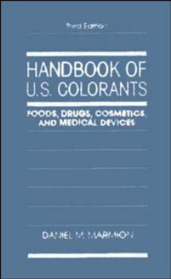 Handbook of U.S. Colorants: Foods, Drugs, Cosmetics, and Medical Devices 9780471500742