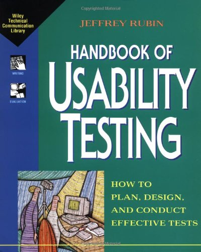 Handbook of Usability Testing: How to Plan, Design, and Conduct Effective Tests 9780471594031