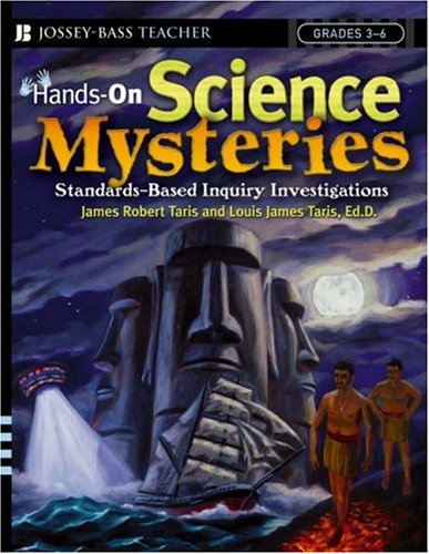 Hands-On Science Mysteries for Grades 3-6: Standards Based Inquiry Investigations 9780471697602