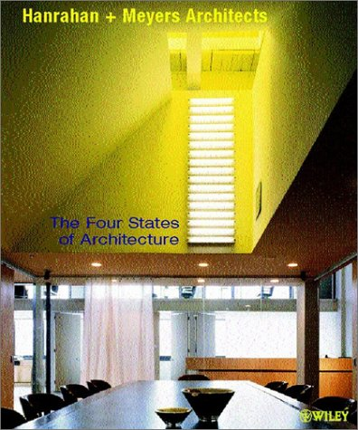 Hanrahan + Meyers Architects: The Four States of Architecture 9780471496526