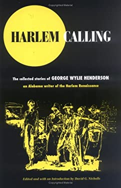 Harlem Calling: The Collected Stories of George Wylie Henderson 9780472115204
