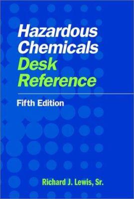 Hazardous Chemicals Desk Reference 9780471441656