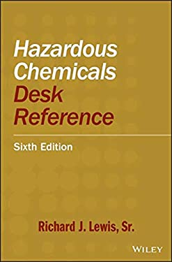 Hazardous Chemicals Desk Reference - 6th Edition