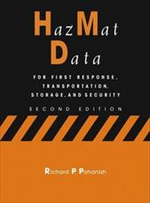 Hazmat Data: For First Response, Transportation, Storage, and Security