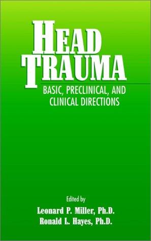 Head Trauma: Basic, Preclinical, and Clinical Directions 9780471360155