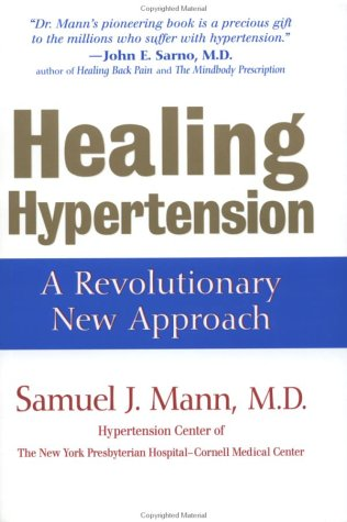 Healing Hypertension: A Revolutionary New Approach 9780471376439