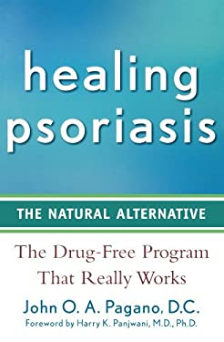 Healing Psoriasis: The Natural Alternative 9780470267264