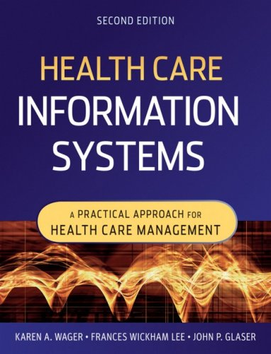 Health Care Information Systems: A Practical Approach for Health Care Management 9780470387801