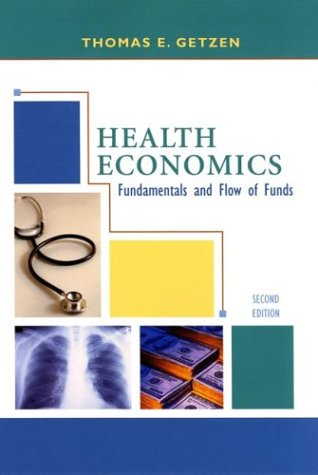 Health Economics: Fundamentals and Flow of Funds 9780471432036