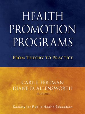 Health Promotion Programs: From Theory to Practice 9780470241554