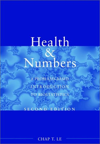 Health and Numbers: A Problems-Based Introduction to Biostatistics 9780471416616
