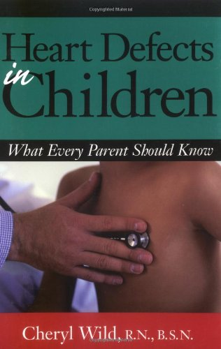 Heart Defects in Children: What Every Parent Should Know 9780471347354