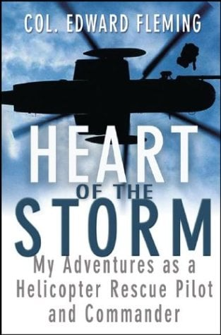 Heart of the Storm: My Adventures as a Helicopter Rescue Pilot and Commander 9780471264361