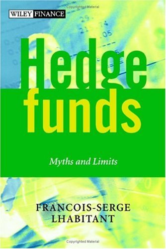 Hedge Funds: Myths and Limits 9780470844779