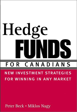 Hedge Funds for Canadians: New Investment Strategies for Winning in Any Market 9780470832844
