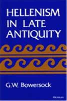 Hellenism in Late Antiquity 9780472064182