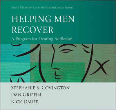 Helping Men Recover: A Program for Treating Addiction: Special Edition for Use in the Criminal Justice System 9780470914335