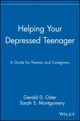Helping Your Depressed Teenager: A Guide for Parents and Caregivers 9780471621843