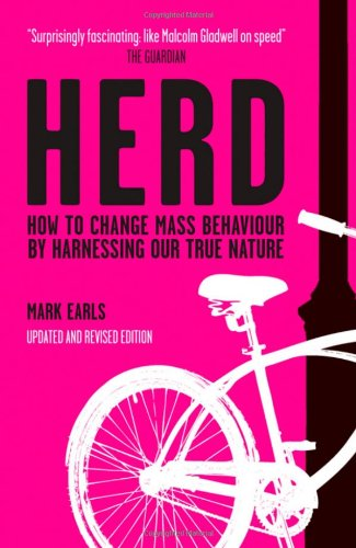 Herd: How to Change Mass Behaviour by Harnessing Our True Nature 9780470744598