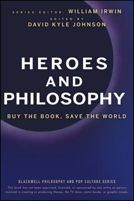 Heroes and Philosophy: Buy the Book, Save the World 9780470373385